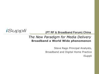 The New Paradigm for Media Delivery Broadband a World Wide phenomenon