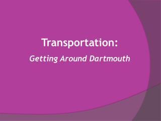 Transportation: Getting Around Dartmouth