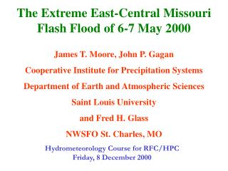 The Extreme East-Central Missouri  Flash Flood of 6-7 May 2000 James T. Moore, John P. Gagan
