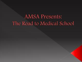 AMSA Presents: The Road to Medical School
