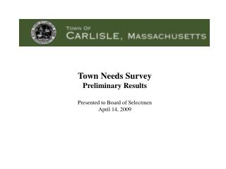 Town Needs Survey Preliminary Results Presented to Board of Selectmen April 14, 2009