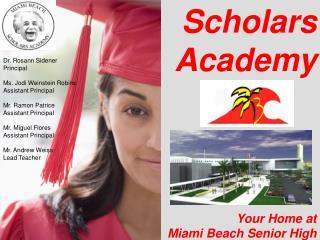 Scholars     Academy Your Home at  Miami Beach Senior High