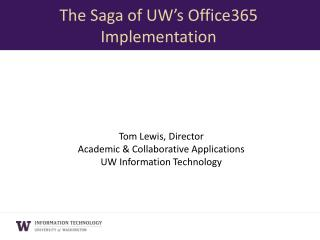 Tom Lewis, Director Academic & Collaborative Applications UW Information Technology
