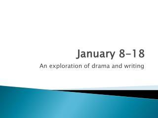 January 8-18
