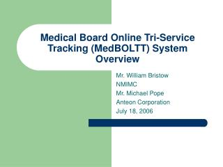 Medical Board Online Tri-Service Tracking (MedBOLTT) System  Overview