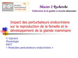 V. Gayrard Physiologie ENVT « Pesticides perturbateurs endocriniens »