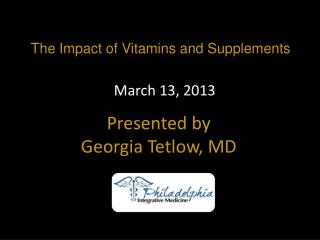 The  Impact of Vitamins and  Supplements