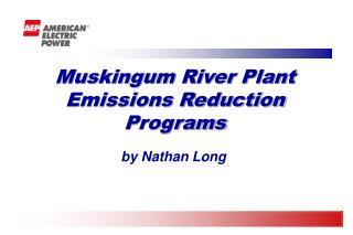 Muskingum River Plant Emissions Reduction Programs
