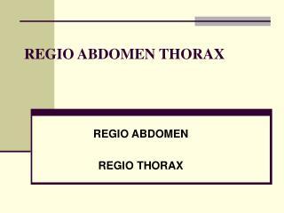 REGIO ABDOMEN THORAX