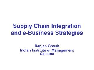 Supply Chain Integration and e-Business Strategies