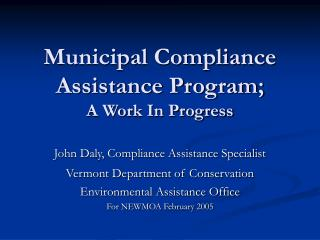 Municipal Compliance Assistance Program;  A Work In Progress