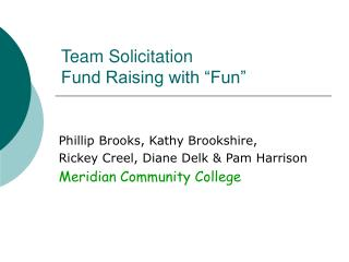 "Team Solicitation  Fund Raising with ""Fun"""