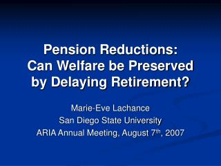 Pension Reductions: Can Welfare be Preserved by Delaying Retirement?