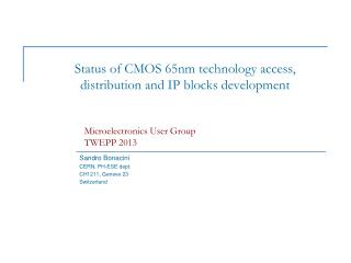 Status of CMOS 65nm  technology access, distribution  and IP blocks development