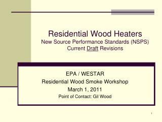 Residential Wood Heaters New Source Performance Standards (NSPS) Current  Draft  Revisions