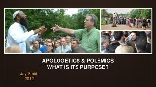 APOLOGETICS & POLEMICS WHAT IS ITS PURPOSE?