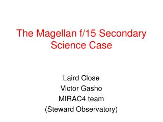 The Magellan f/15 Secondary Science Case