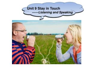 Unit 9 Stay in Touch ——Listening and Speaking