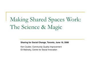 Making Shared Spaces Work: The Science & Magic