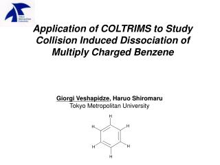 Application of COLTRIMS to Study Collision Induced Dissociation of Multiply Charged Benzene