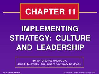 IMPLEMENTING STRATEGY:  CULTURE AND  LEADERSHIP