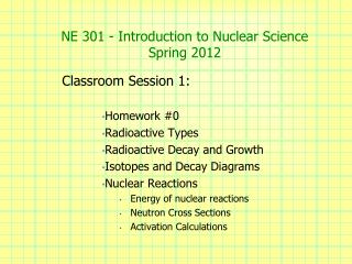 NE  301  - Introduction to Nuclear  Science Spring  2012