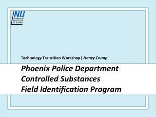 Phoenix Police Department Controlled Substances Field Identification Program