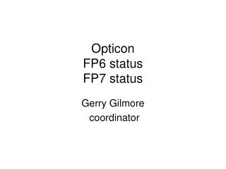 Opticon  FP6 status FP7 status