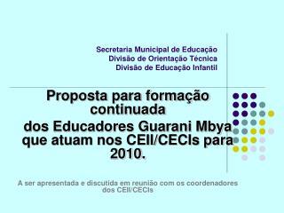 Secretaria Municipal de Educação Divisão de Orientação Técnica Divisão de Educação Infantil