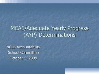 MCAS/Adequate Yearly Progress (AYP) Determinations