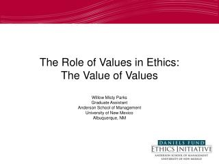 The Role of Values in Ethics:  The Value of Values