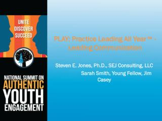 PLAY: Practice Leading All  Year ™ - Leading Communication