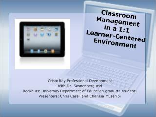 Classroom Management  in a 1:1  Learner-Centered Environment