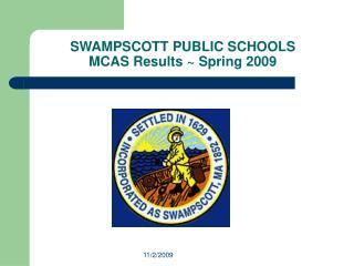 SWAMPSCOTT PUBLIC SCHOOLS MCAS Results ~ Spring 2009