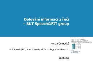 Dolov ání informací z řeči  – BUT Speech @FIT group