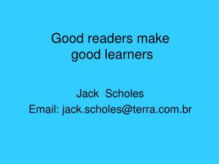 Good readers make  good learners
