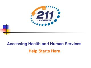 Accessing Health and Human Services Help Starts Here
