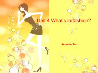 Unit 4 What�s in fashion?