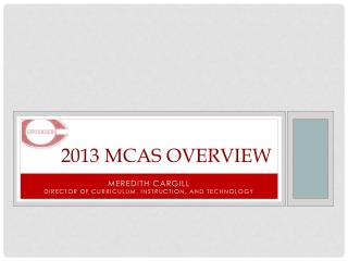 2013 MCAS overview
