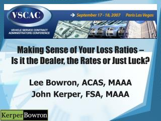 Making Sense of Your Loss Ratios    Is it the Dealer, the Rates or Just Luck