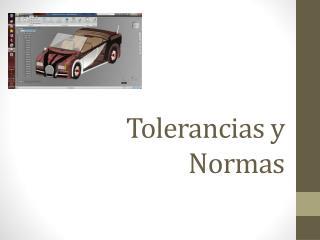 Tolerancias y Normas
