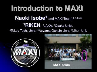 Introduction to MAXI