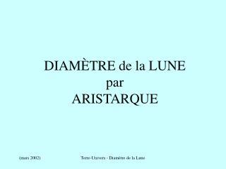 DIAM TRE de la LUNE par ARISTARQUE