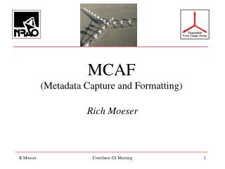 MCAF (Metadata Capture and Formatting)