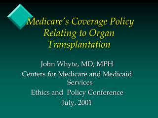 Medicare's Coverage Policy Relating to Organ Transplantation