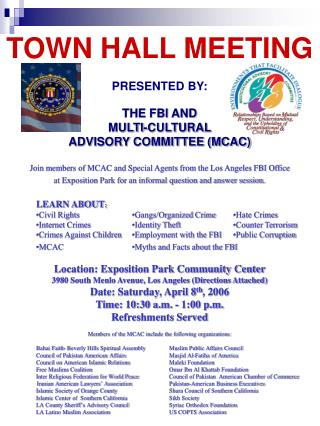TOWN HALL MEETING PRESENTED BY: THE FBI AND  MULTI-CULTURAL  ADVISORY COMMITTEE (MCAC)