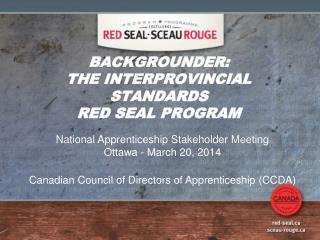 BACKGROUNDER:  THE INTERPROVINCIAL STANDARDS RED SEAL PROGRAM