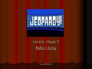 Unit 6, Week 5 Babu s Song