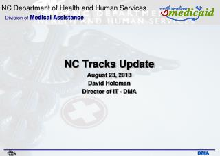 N C Tracks Update August 23, 2013 David Holoman Director of IT - DMA