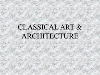 CLASSICAL ART & ARCHITECTURE